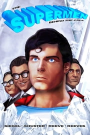 Tribute: The Supermen Behind the Cape: Christopher Reeve, George Reeves Jerry Siegel and Joe Shuster ebook by Nick Lyons,Alex Lopez