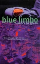 Blue Limbo ebook by Terence M. Green