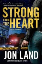 Strong from the Heart - A Caitlin Strong Novel ebook by Jon Land