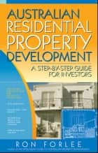 Australian Residential Property Development ebook by Ron Forlee