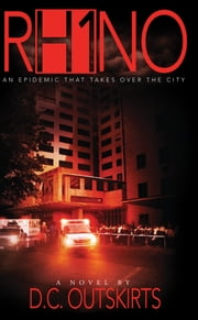 RH1NO - An epidemic that takes over the city ebook by D. C. OUTSKIRTS