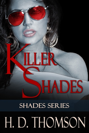 Killer Shades ebook by H. D. Thomson