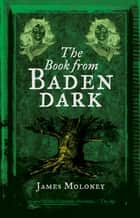 The Book from Baden Dark ebook by James Moloney