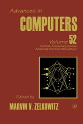 40th Anniversary Volume: Advancing into the 21st Century ebook by Zelkowitz, Marvin