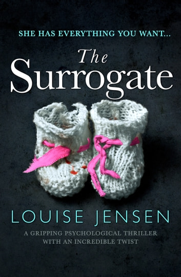 The Surrogate - A gripping psychological thriller with an incredible twist ekitaplar by Louise Jensen