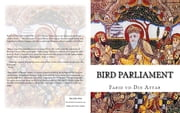 Bird Parliament - Classic Sufi Text ebook by Authored by Farid ud-Din Attar, Translated by Edward FitzGerald