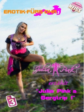 Julia Pink`s Bergtrip Teil1 ebook by Julia Pink