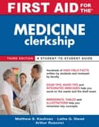 First Aid for the Medicine Clerkship, Third Edition ebook by Matthew S. Kaufman,Latha Ganti,Arthur Rusovici