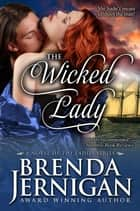 The Wicked Lady: A Historical Romance ebook by