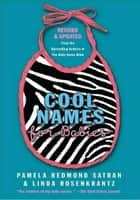 Cool Names for Babies ebook by Pamela Redmond Satran