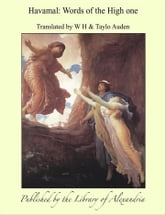 Havamal (Words of The High one) ebook by Translated by W H, Taylo Auden