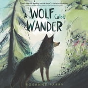 A Wolf Called Wander audiobook by Rosanne Parry