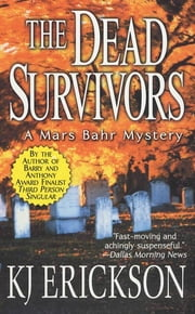 The Dead Survivors - A Mars Bahr Mystery ebook by K. J. Erickson