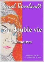 Ma double vie eBook by Sarah Bernhardt