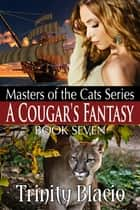 A Cougar's Fantasy ebook by Trinity Blacio