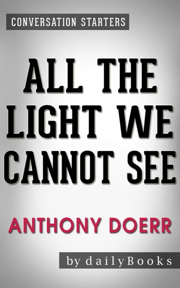 All The Light We Cannot See A Novel By Anthony Doerr Conversation