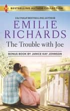 The Trouble with Joe & Someone Like Her ebook by Emilie Richards