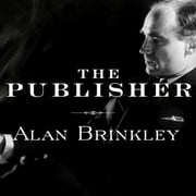 The Publisher - Henry Luce and His American Century audiobook by Alan Brinkley