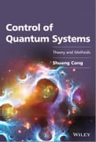 Control of Quantum Systems ebook by Shuang Cong