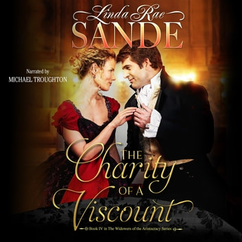 Charity of a Viscount, The audiobook by Linda Rae Sande