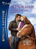 Sarah and the Sheriff ebook by Allison Leigh