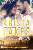 A Hopeful Kind of Love ebook by Krista Lakes