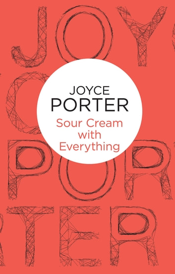 Sour Cream with Everything ebook by Joyce Porter