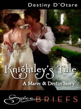 Knightley's Tale ebook by Destiny D'Otare
