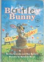 Battle Bunny ebook by Jon Scieszka, Mac Barnett, Matt Myers