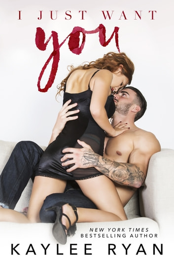 I Just Want You ebook by Kaylee Ryan