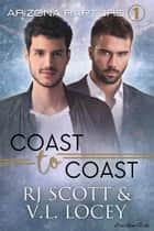 Coast To Coast ebook by RJ Scott, V.L. Locey