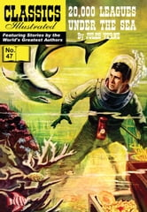 20,000 Leagues Under the Sea - Classics Illustrated #47 ebook by Jules Verne