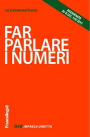 Far parlare i numeri ebook by Alessandro Mattavelli
