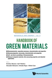 Handbook of Green Materials - Processing Technologies, Properties and Applications(In 4 Volumes) ebook by Kristiina Oksman,Aji P Mathew,Alexander Bismarck;Orlando Rojas;Mohini Sain