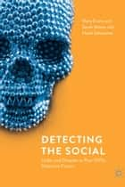 Detecting the Social - Order and Disorder in Post-1970s Detective Fiction ebook by Mary Evans, Sarah Moore, Hazel Johnstone