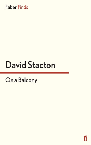 On a Balcony ebook by David Stacton