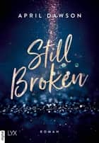 Still Broken ebook by April Dawson