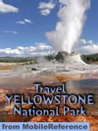 Travel Yellowstone National Park: Travel Guide And Maps (Mobi Travel)
