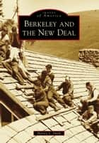 Berkeley and the New Deal ebook by Harvey L. Smith