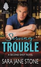 Serving Trouble ebook by Sara Jane Stone