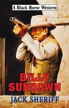Billy Sundown ebook by Jack Sheriff