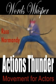 Words Whisper, Actions Thunder ebook by Russ Normandy
