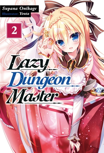 Lazy Dungeon Master: Volume 2 ebook by Supana Onikage