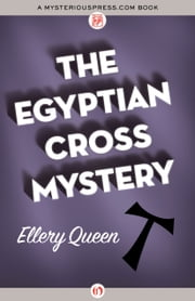 The Egyptian Cross Mystery ebook by Ellery Queen