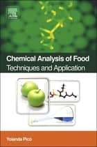 Chemical Analysis of Food: Techniques and Applications ebook by Yolanda Picó