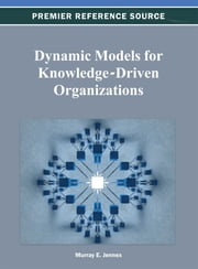 Dynamic Models for Knowledge-Driven Organizations ebook by Murray E. Jennex