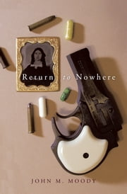 Return to Nowhere ebook by John M. Moody