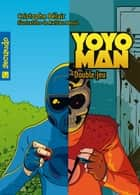 Yoyoman 4 : Double jeu ebook by Cristophe Bélair
