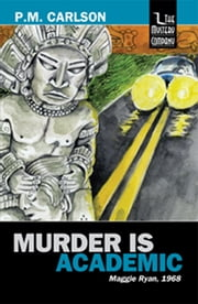 Murder Is Academic - Maggie Ryan, 1968 ebook by P.M. Carlson
