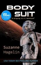 Body Suit - The Silvarian Trilogy, #1 ebook by Suzanne Hagelin